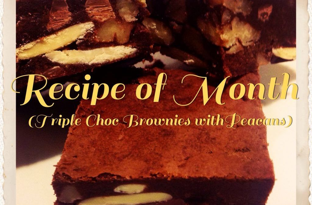 Triple Chocolate Brownies with Pecans – Recipe of the Month