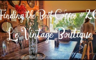 Finding the Best Coffee – Le Vintage Boutique – Nerang